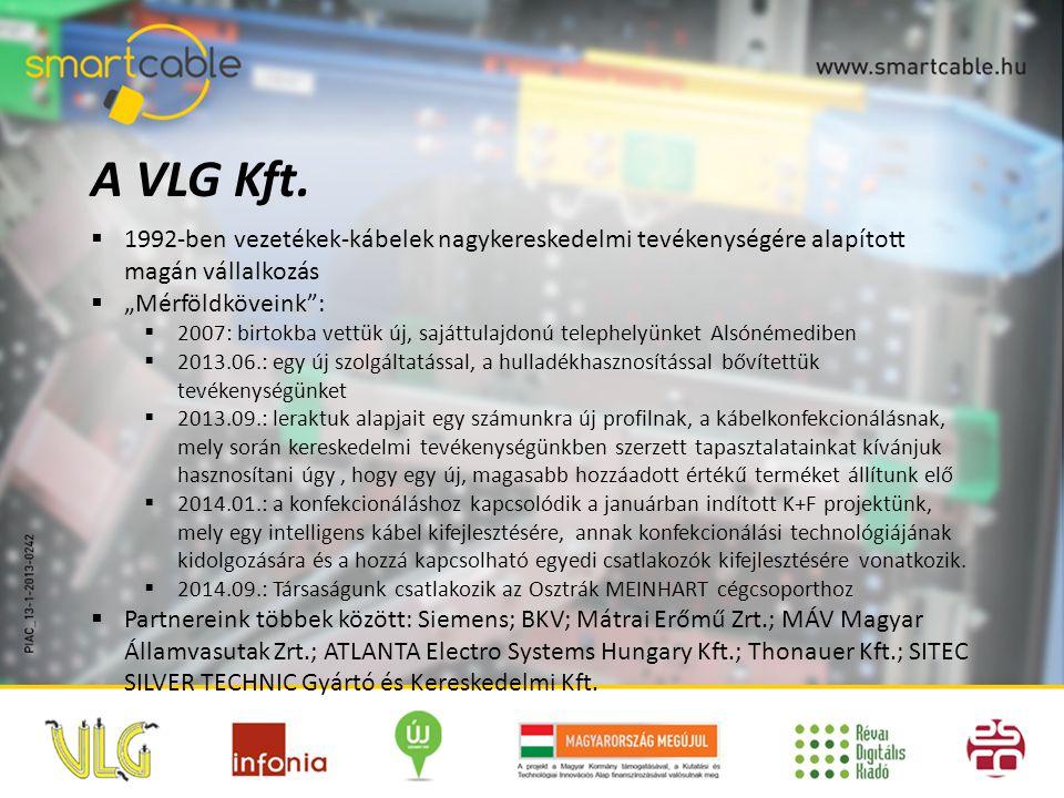 """A VLG Kft. 1992-ben vezetékek-kábelek nagykereskedelmi tevékenységére alapított magán vállalkozás. """"Mérföldköveink :"""