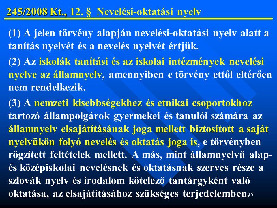 245/2008 Kt., 12. § Nevelési-oktatási nyelv