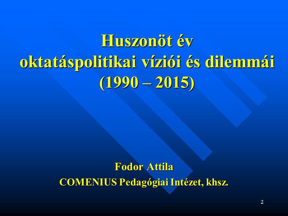 Huszonöt év oktatáspolitikai víziói és dilemmái (1990 – 2015)