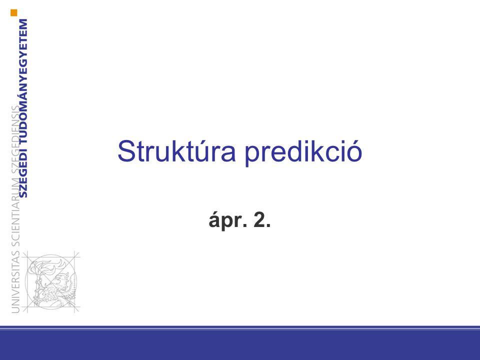 Struktúra predikció Struktúra lehet Felügyelt tanulási probléma