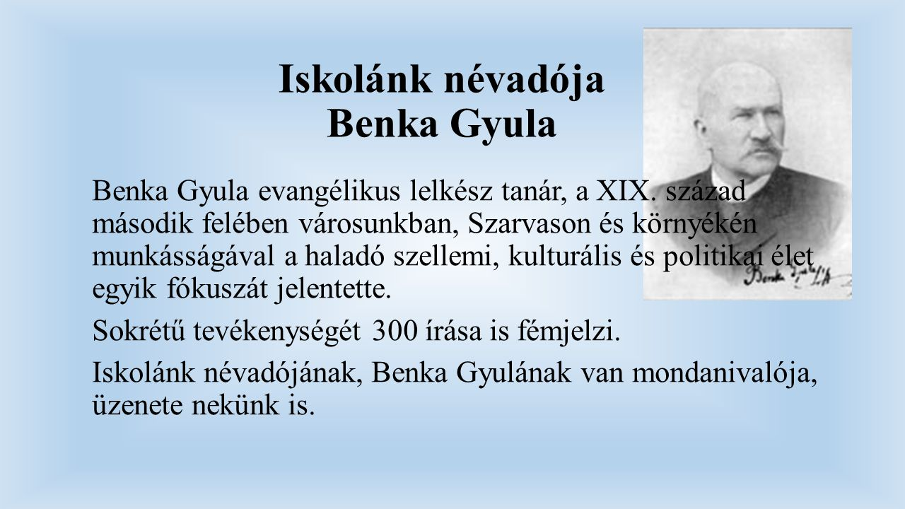 Iskolánk névadója Benka Gyula