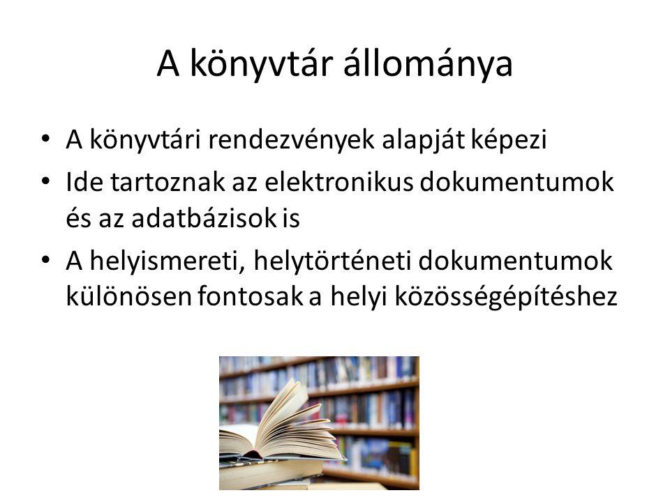 A könyvtár állománya A könyvtári rendezvények alapját képezi