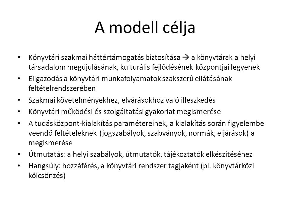 A modell célja