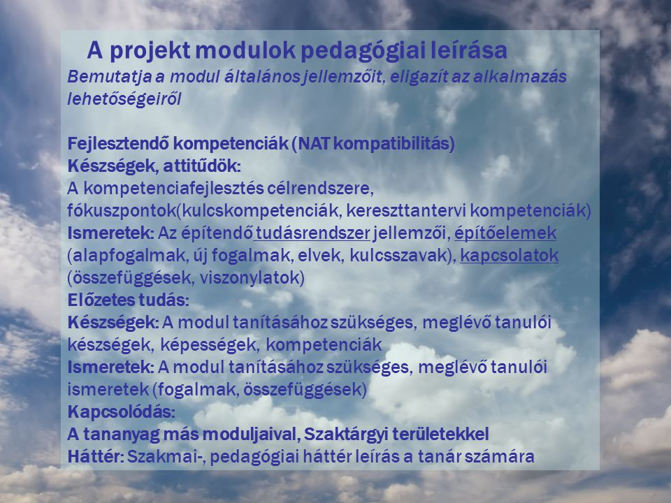 A projekt modulok pedagógiai leírása