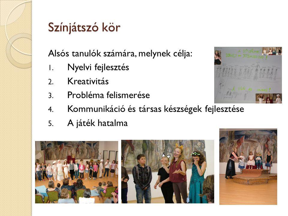 Színjátszó kör Alsós tanulók számára, melynek célja: Nyelvi fejlesztés
