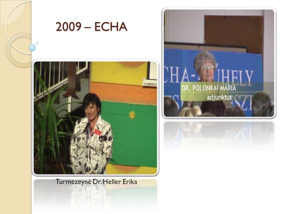 2009 – ECHA Turmezeyné Dr. Heller Erika