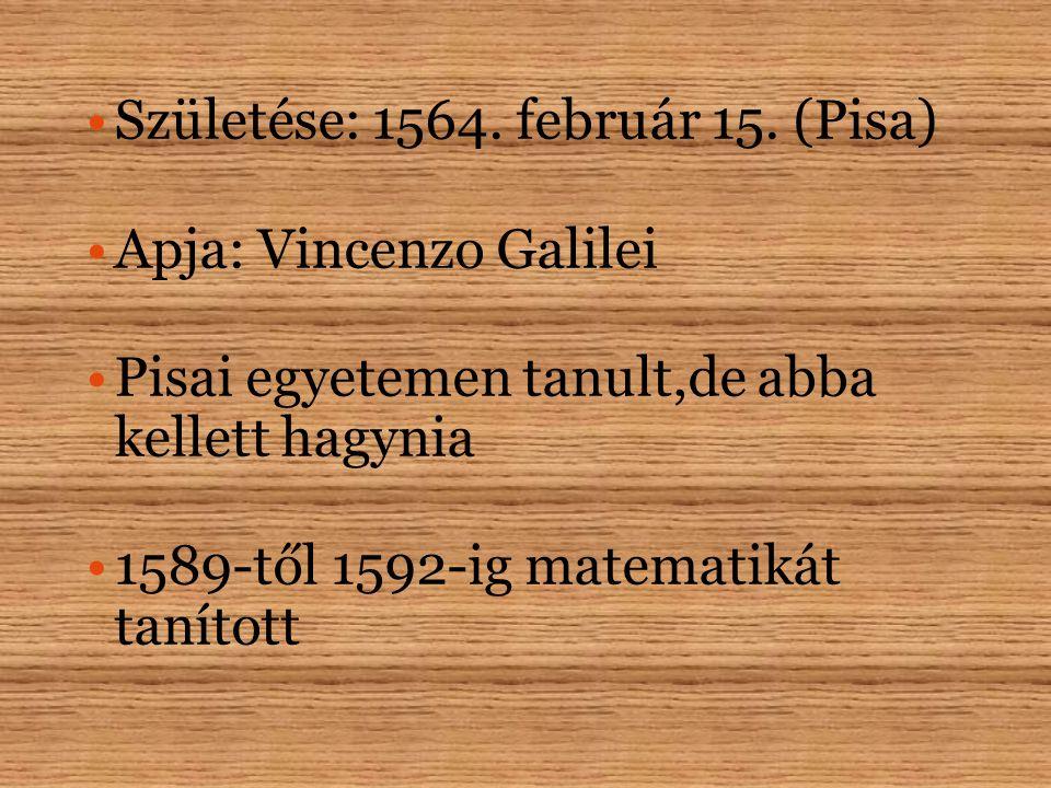Születése: 1564. február 15. (Pisa)