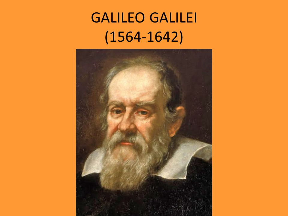 GALILEO GALILEI (1564-1642)