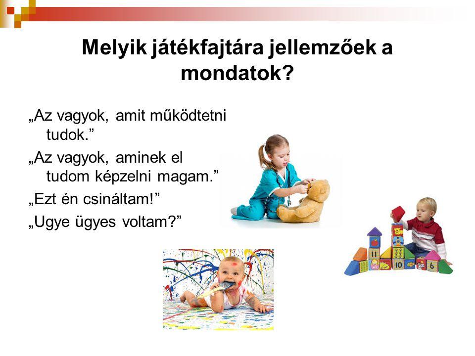 Melyik játékfajtára jellemzőek a mondatok