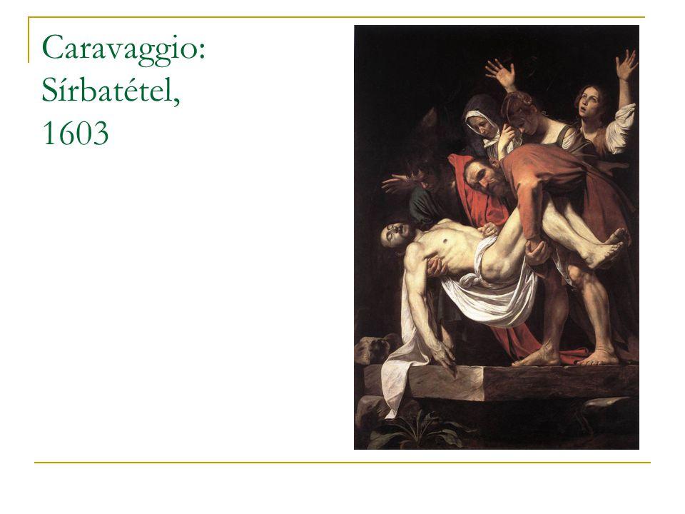 Caravaggio: Sírbatétel, 1603