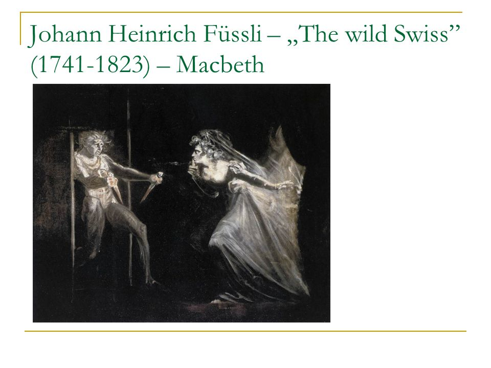 "Johann Heinrich Füssli – ""The wild Swiss (1741-1823) – Macbeth"