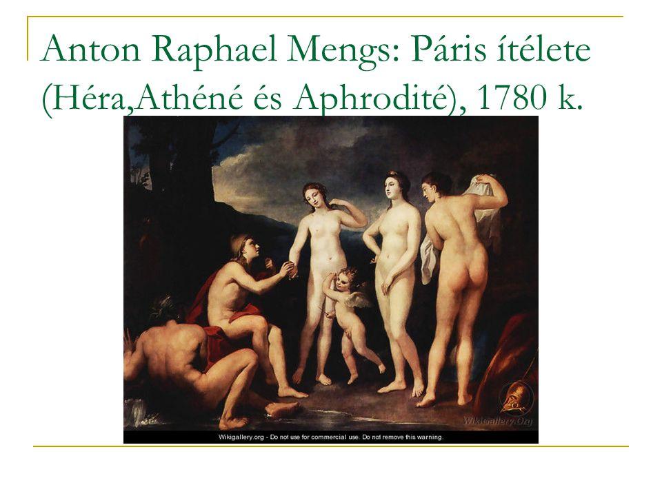 Anton Raphael Mengs: Páris ítélete (Héra,Athéné és Aphrodité), 1780 k.