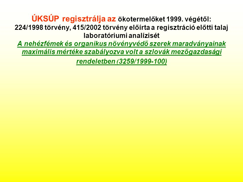 ÚKSÚP regisztrálja az ökotermelőket 1999