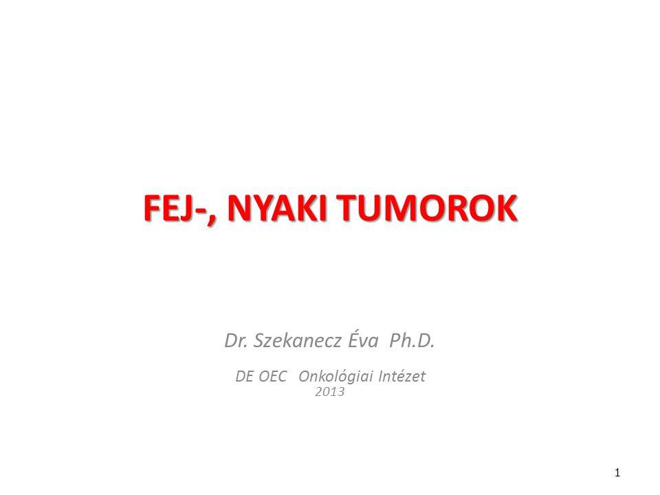 Dr. Szekanecz Éva Ph.D. DE OEC Onkológiai Intézet 2013