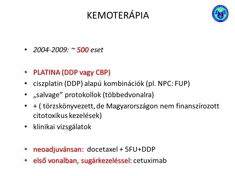 KEMOTERÁPIA 2004-2009: ~ 500 eset PLATINA (DDP vagy CBP)
