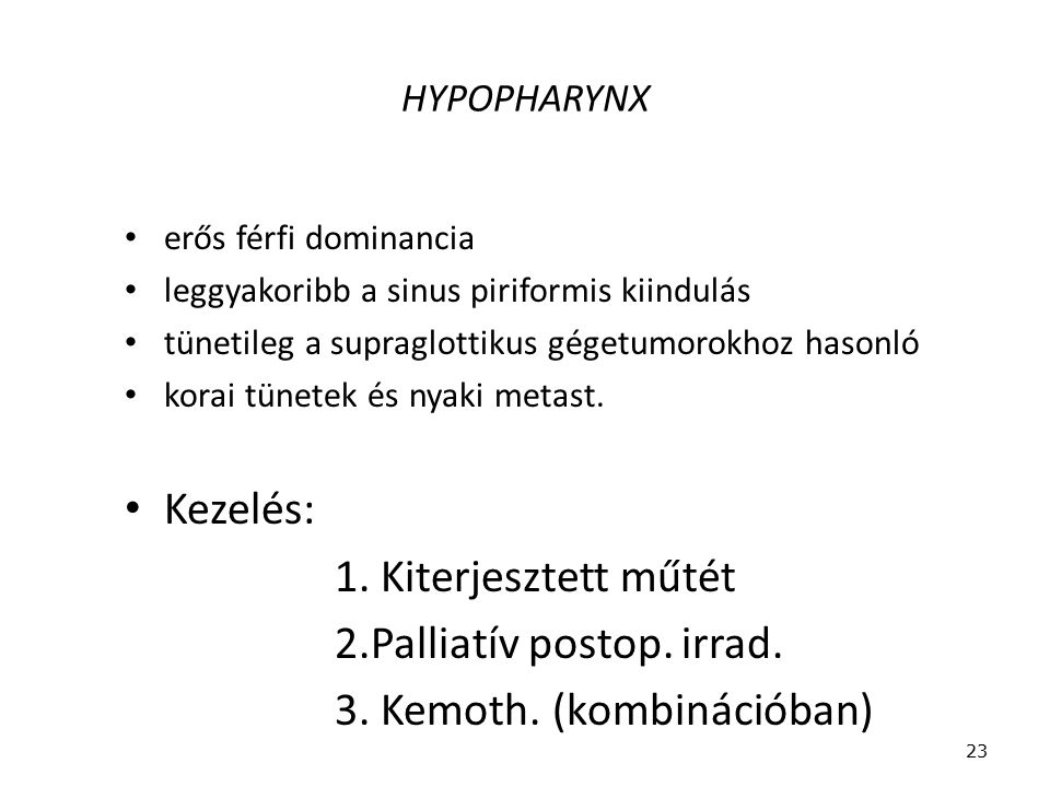 2.Palliatív postop. irrad. 3. Kemoth. (kombinációban)