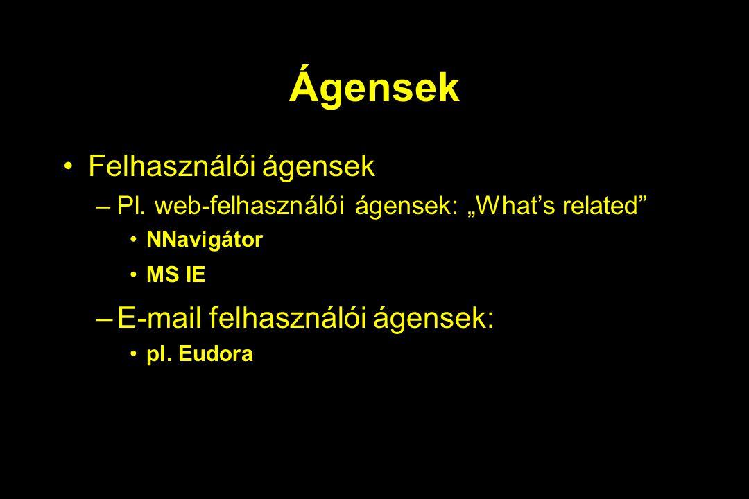 Ágensek Felhasználói ágensek E-mail felhasználói ágensek: