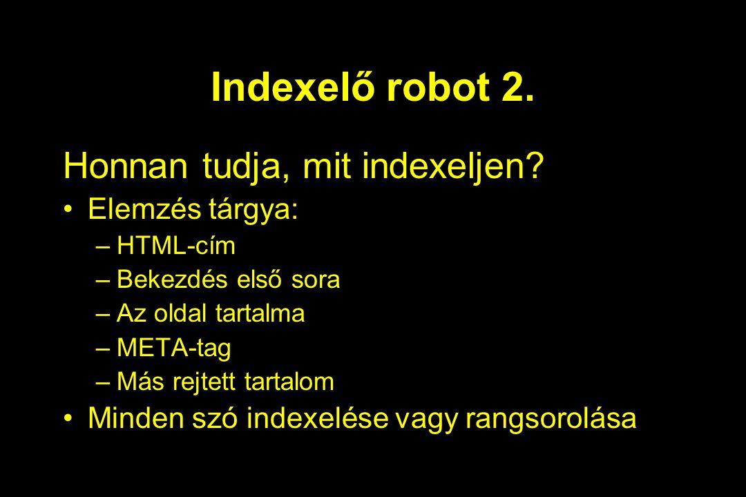 Indexelő robot 2. Honnan tudja, mit indexeljen Elemzés tárgya: