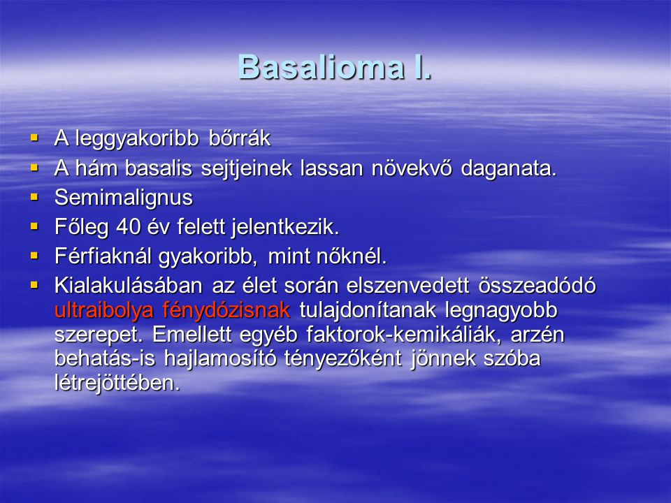 Basalioma I. A leggyakoribb bőrrák