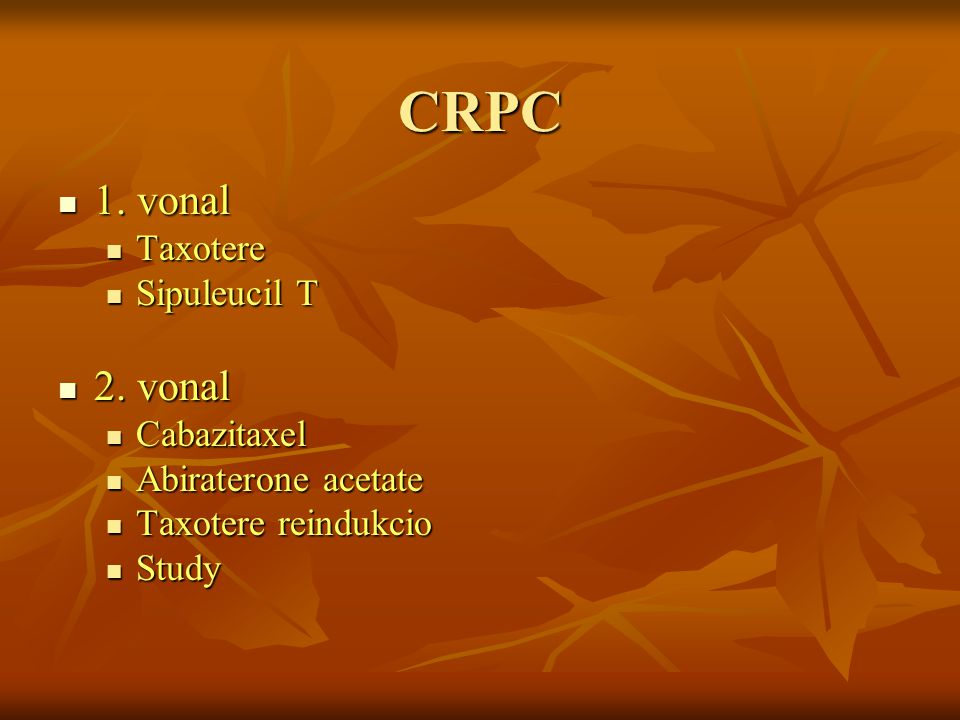 CRPC 1. vonal 2. vonal Taxotere Sipuleucil T Cabazitaxel