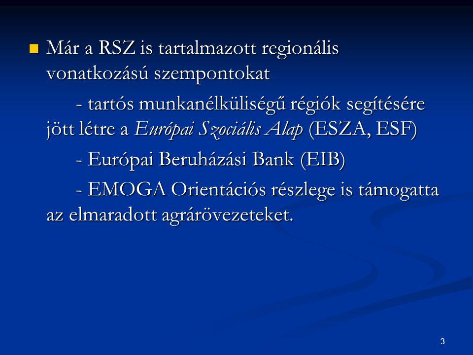 Már a RSZ is tartalmazott regionális vonatkozású szempontokat