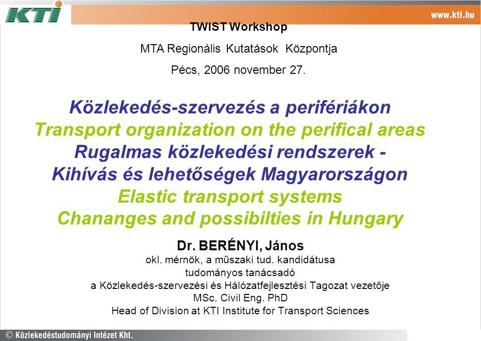 TWIST Workshop MTA Regionális Kutatások Központja. Pécs, 2006 november 27.