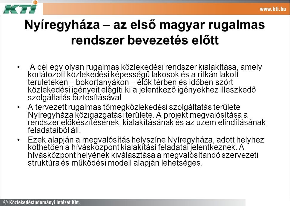 Nyíregyháza – az első magyar rugalmas rendszer bevezetés előtt