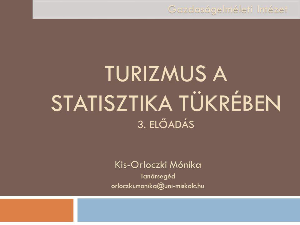 Turizmus a statisztika tükrében 3. előadás