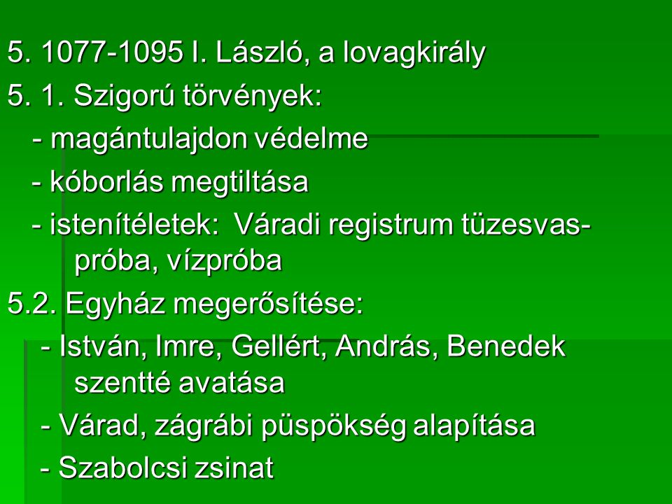 5. 1077-1095 I. László, a lovagkirály