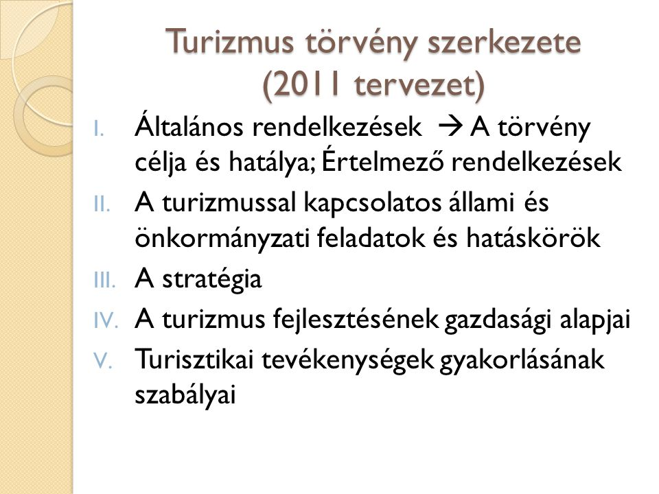 Turizmus törvény szerkezete (2011 tervezet)