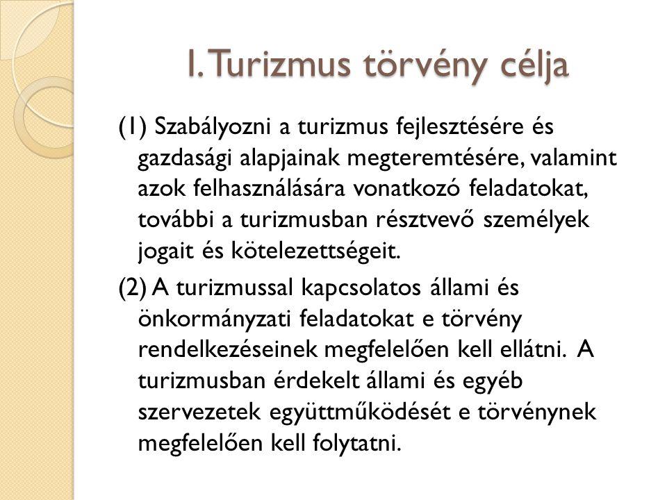 I. Turizmus törvény célja