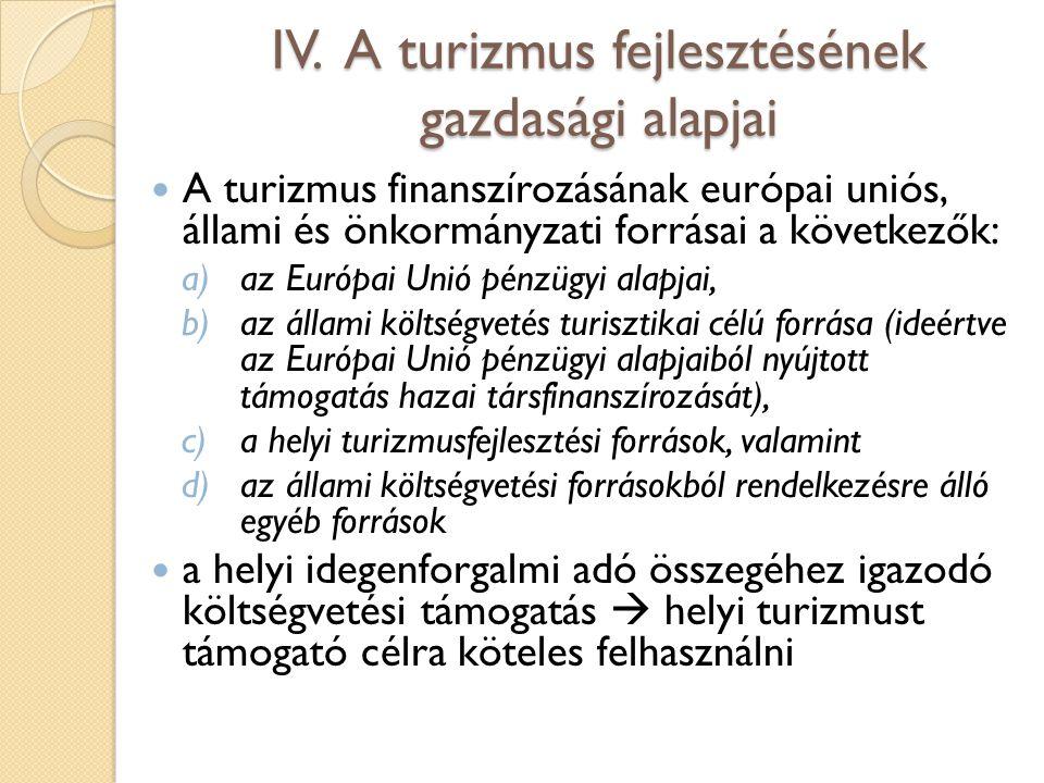 IV. A turizmus fejlesztésének gazdasági alapjai