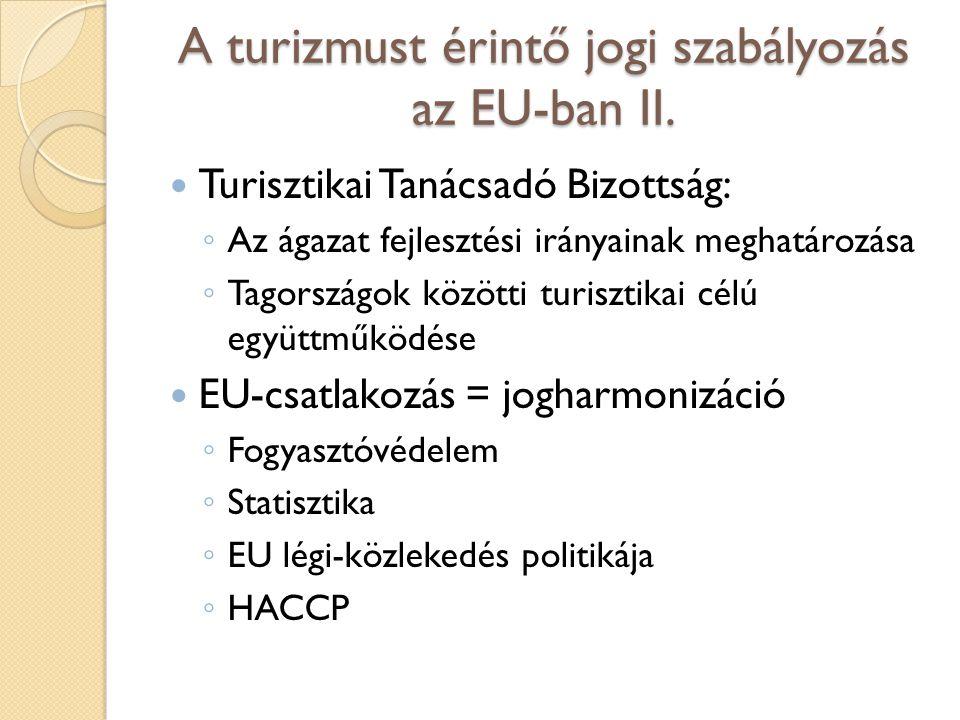 A turizmust érintő jogi szabályozás az EU-ban II.