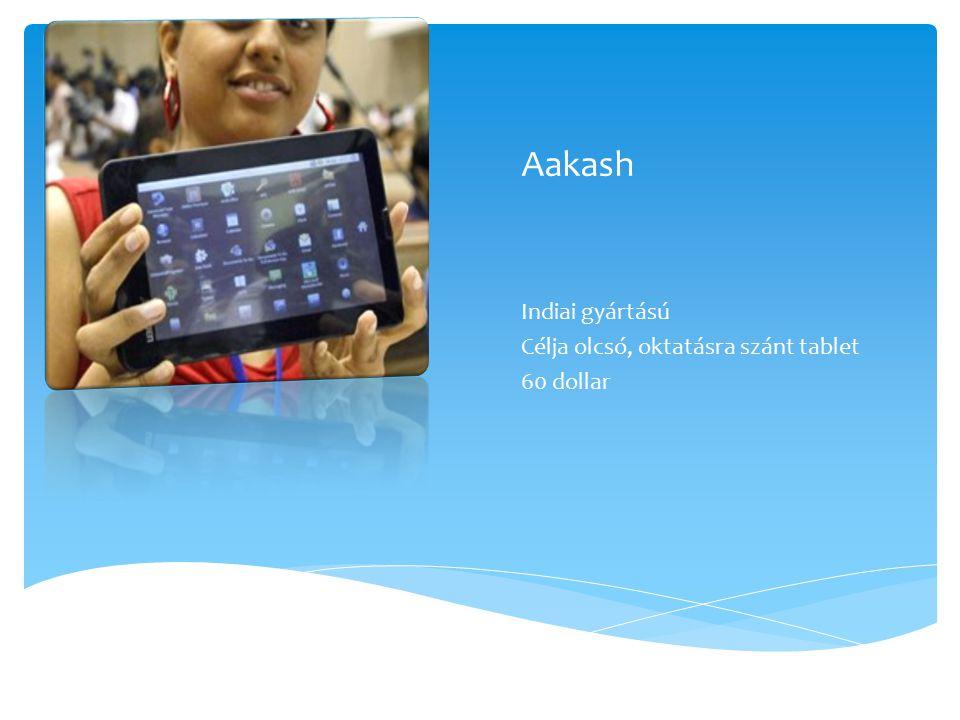 Aakash Indiai gyártású Célja olcsó, oktatásra szánt tablet 60 dollar