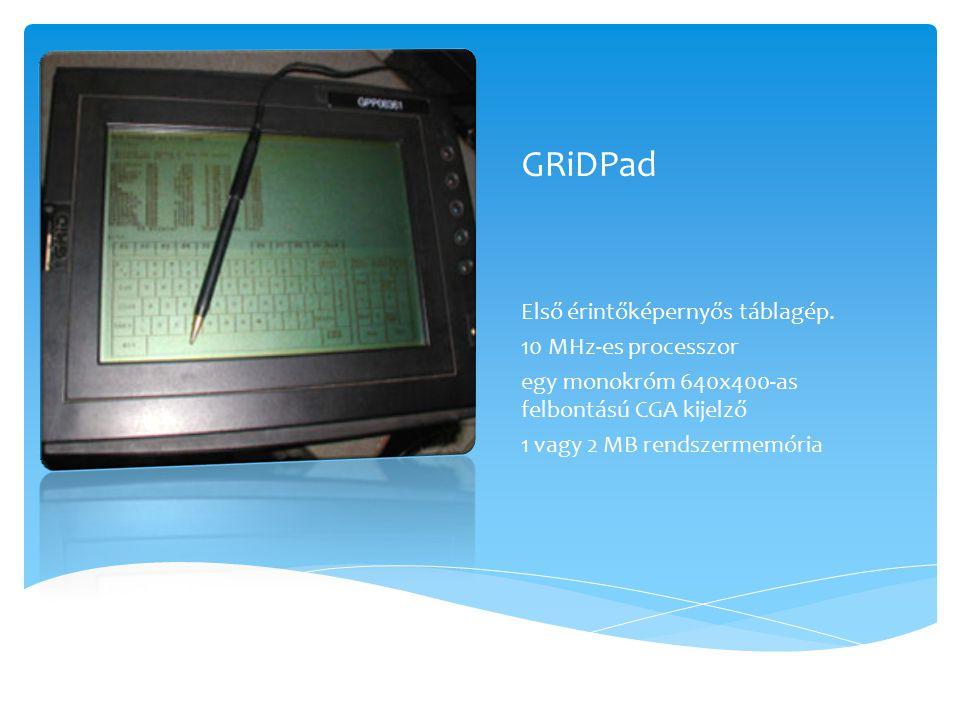 GRiDPad Első érintőképernyős táblagép. 10 MHz-es processzor