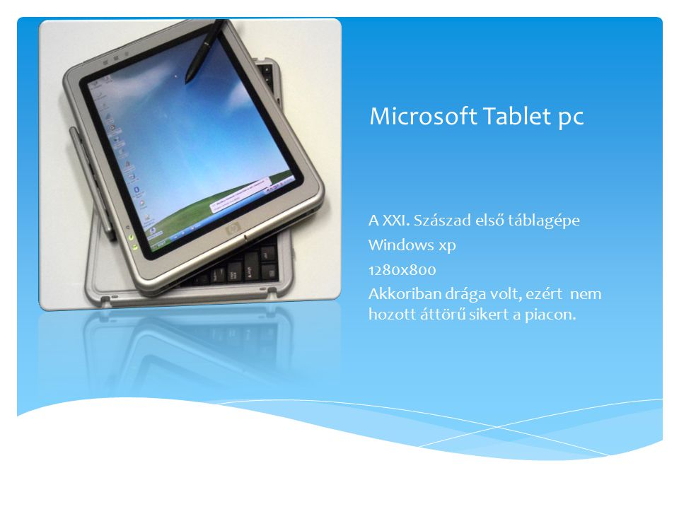 Microsoft Tablet pc A XXI. Szászad első táblagépe Windows xp 1280x800