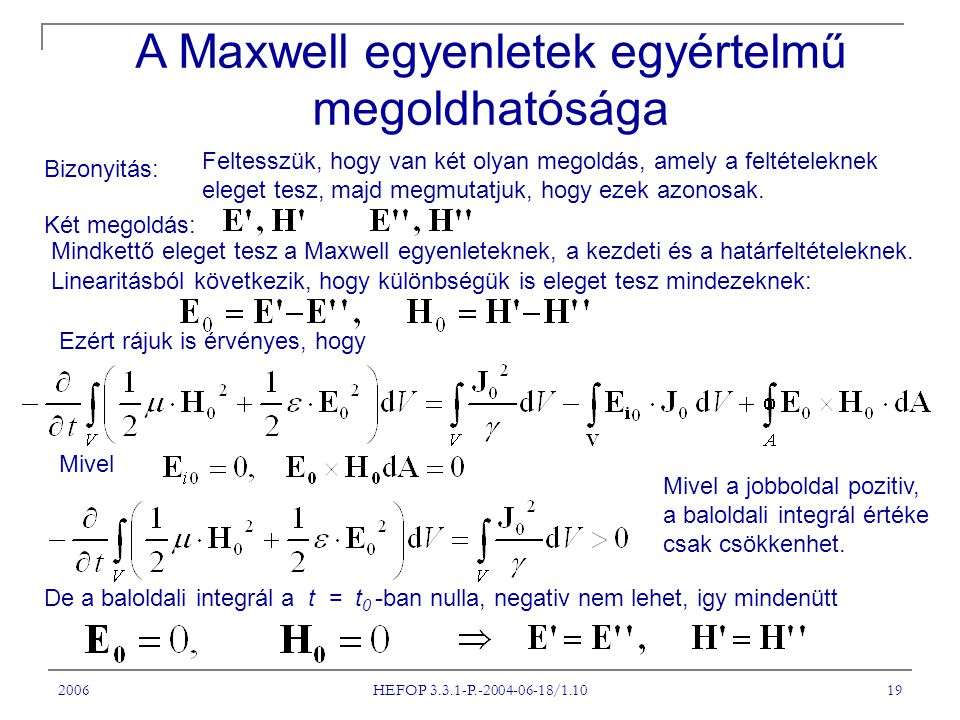 A Maxwell egyenletek egyértelmű megoldhatósága