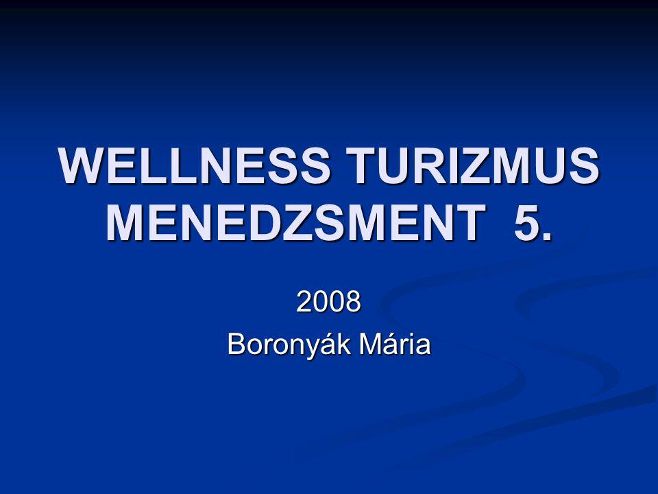 WELLNESS TURIZMUS MENEDZSMENT 5.
