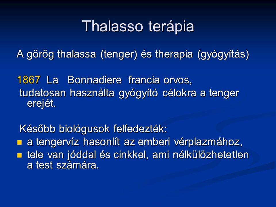 Thalasso terápia A görög thalassa (tenger) és therapia (gyógyítás)