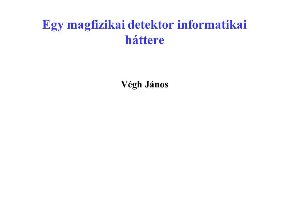 Egy magfizikai detektor informatikai háttere