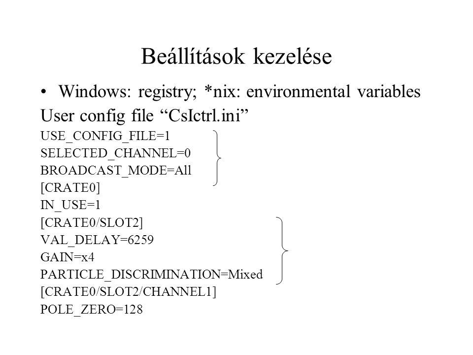 Beállítások kezelése Windows: registry; *nix: environmental variables