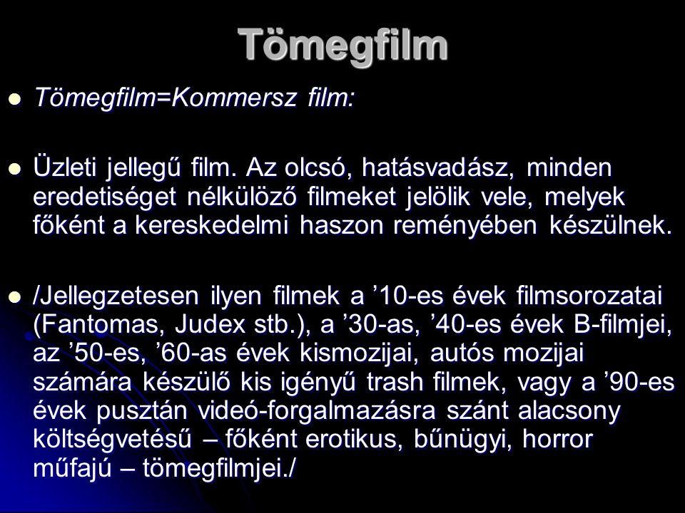 Tömegfilm Tömegfilm=Kommersz film: