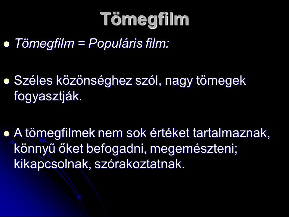 Tömegfilm Tömegfilm = Populáris film: