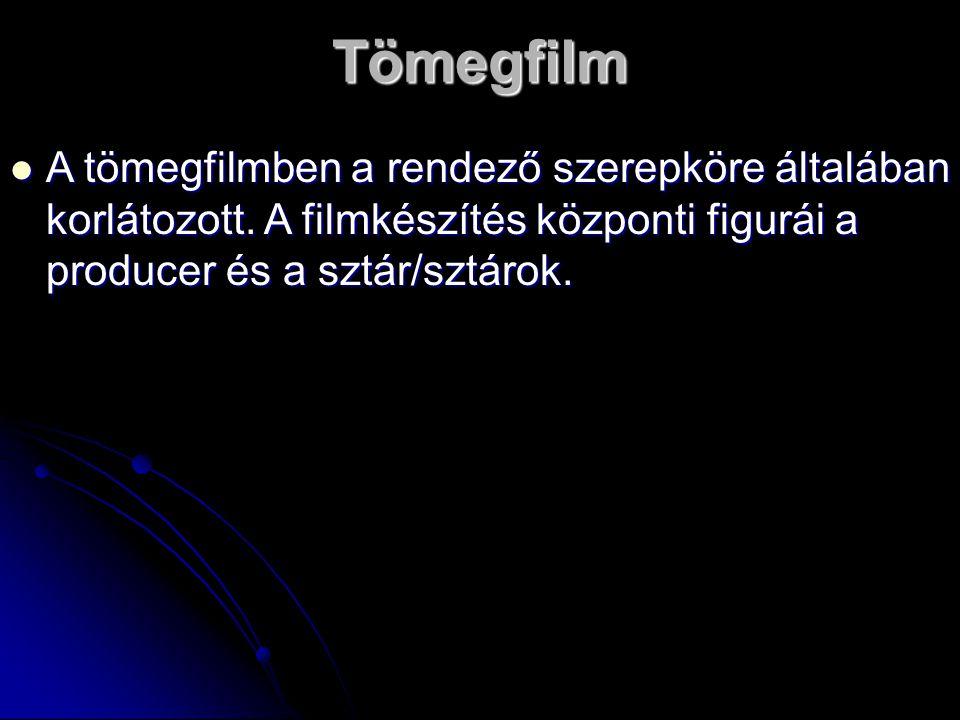 Tömegfilm A tömegfilmben a rendező szerepköre általában korlátozott.