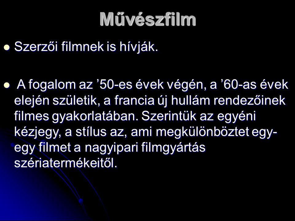 Művészfilm Szerzői filmnek is hívják.