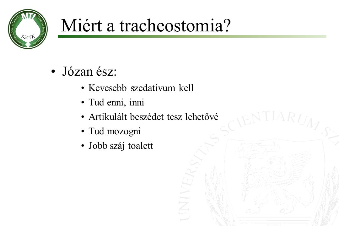 Miért a tracheostomia Józan ész: Kevesebb szedatívum kell