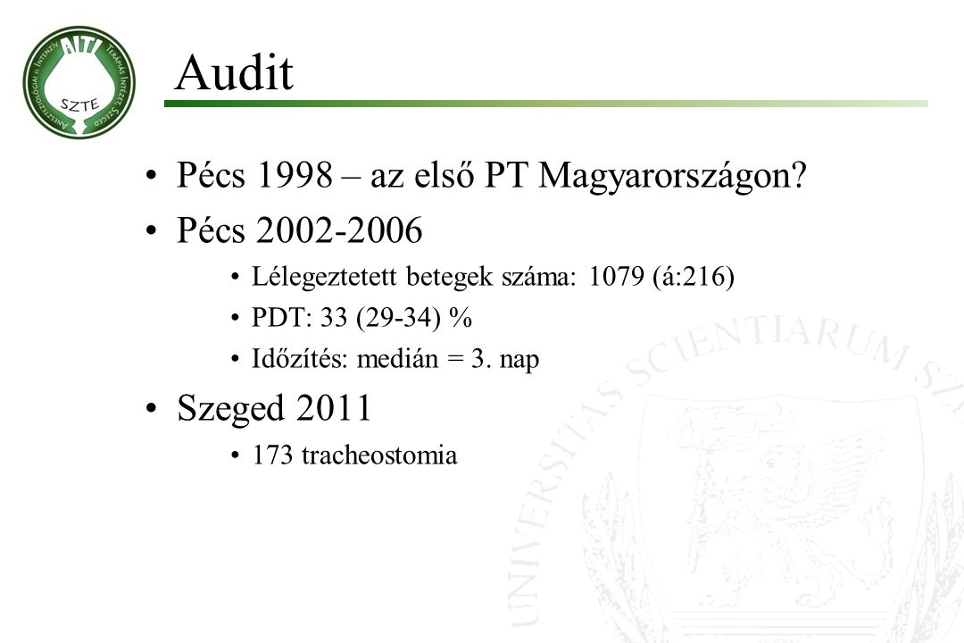 Audit Pécs 1998 – az első PT Magyarországon Pécs 2002-2006