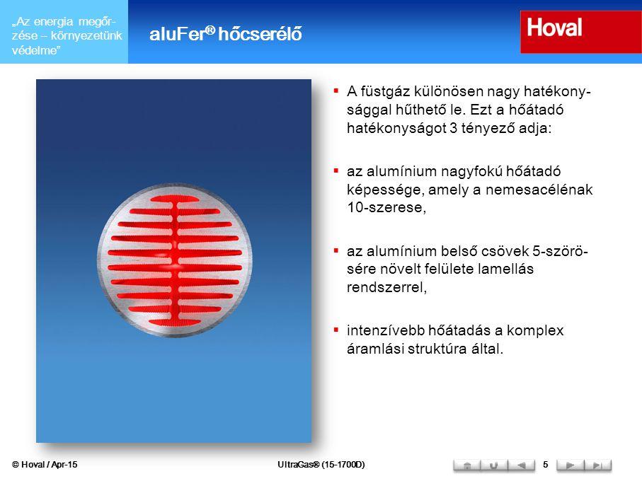 aluFer® hőcserélő A füstgáz különösen nagy hatékony-sággal hűthető le. Ezt a hőátadó hatékonyságot 3 tényező adja: