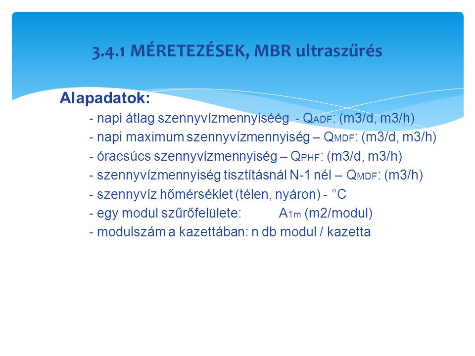 3.4.1 MÉRETEZÉSEK, MBR ultraszűrés