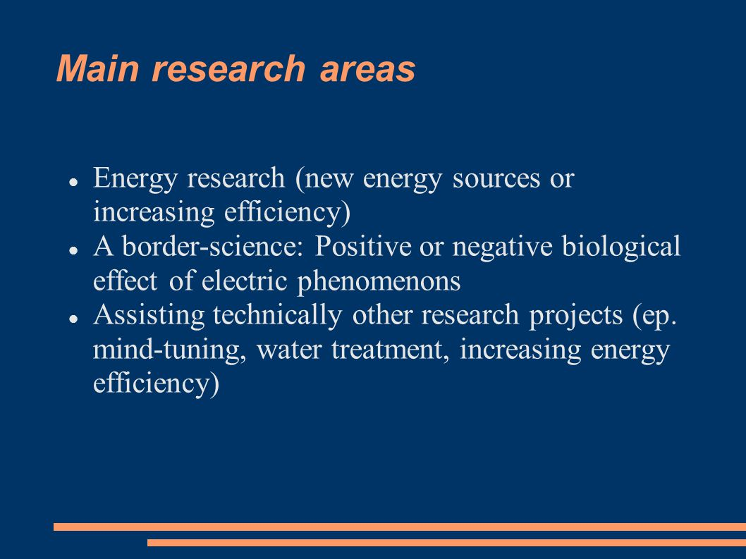 Main research areas Energy research (new energy sources or increasing efficiency)